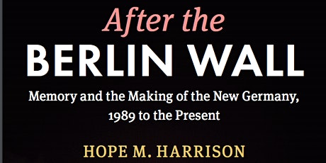 After the BERLIN WALL by HOPE M. HARRISON tickets