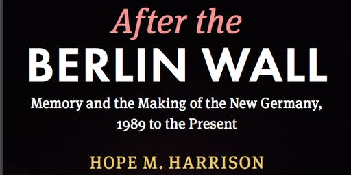 After the BERLIN WALL by HOPE M. HARRISON