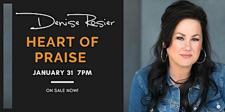 Denise Rosier - Heart Of Praise tickets