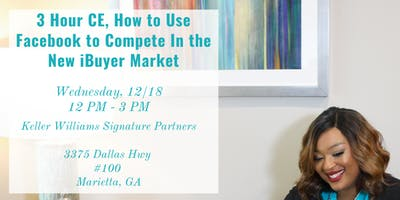 3 HR CE'How to Use Facebook to Compete in the iBuyer Market'