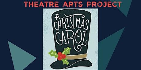 Theatre Arts Project Presents: A Christmas Carol tickets