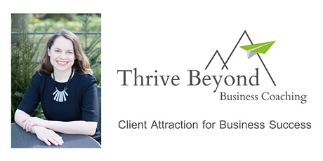 Client Attraction for Business Success  tickets