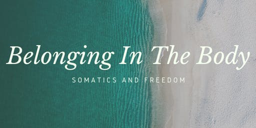 Belonging in the Body: Somatics and Freedom