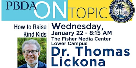 PBDA On Topic with Thomas Lickona, Ph.D.: How To Raise Kind Kids tickets