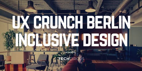 UX Crunch Berlin: Accessibility and Inclusive Design Tickets