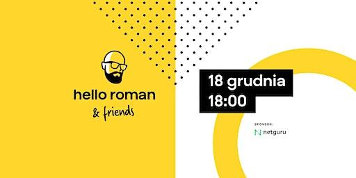 Hello Roman & Friends