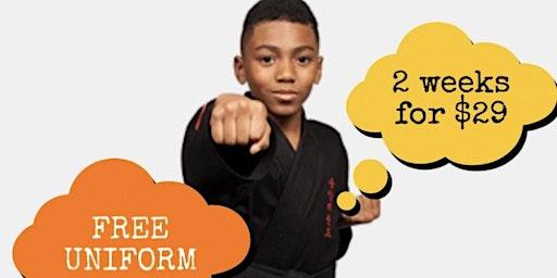 KIDS TWO WEEKS KARATE FOR $29 FREE UNIFORM