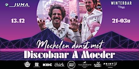 Winterbar Mirage Mechelen: Mechelen danst met Discobaar A Moeder tickets
