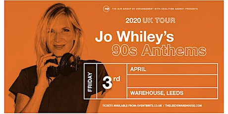 Jo Whiley's 90's Anthems (Warehouse, Leeds) tickets