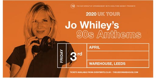 Jo Whiley's 90's Anthems (Warehouse, Leeds)