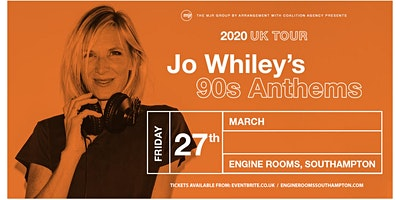 Jo Whiley's 90's Anthems (Engine Rooms, Southampton)