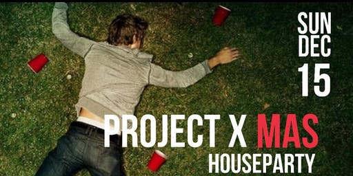 Project X-Mas House Party