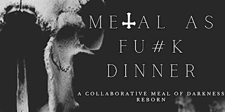 METAL AS FU#K DINNER 2019 tickets