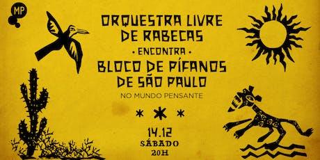 14/12 - ORQUESTRA LIVRE DE RABECAS + BLOCO DE PÍFANOS NO MUNDO PENSANTE ingressos