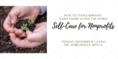 Self-Care for Nonprofits: Tackling Burnout When You're Saving the World tickets