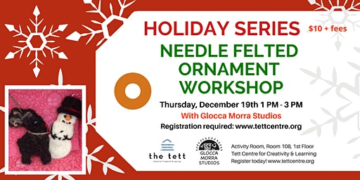 Needle Felted Ornament Workshop