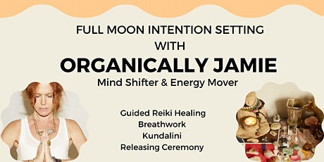 Full Moon Intention Setting with Organically Jamie tickets