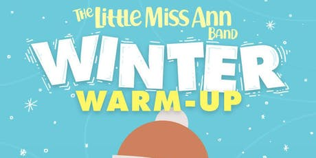 The Little Miss Ann Band Winter Warm-Up @ SPACE tickets