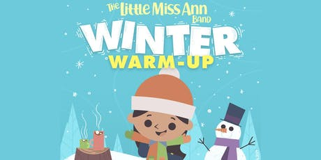 The Little Miss Ann Band Winter Warm-Up tickets