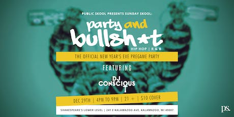 Party & Bullsh*t - The Official New Year's Eve Pregame Party tickets