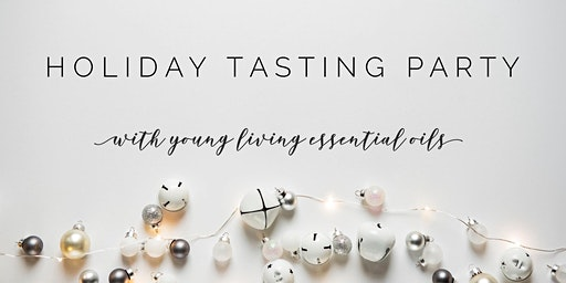 Holiday Tasting Party with Young Living Essential Oils
