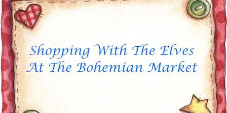 Shopping With The Elves at the Bohemian Market tickets