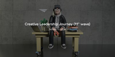 Separa tu lugar: Creative Leadership Journey   (11°  wave)