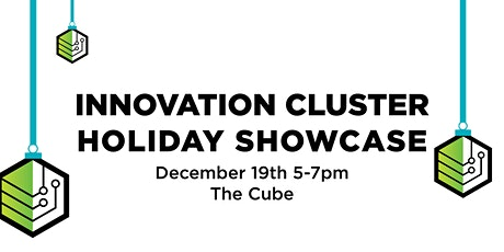 Innovation Cluster Holiday Showcase billets