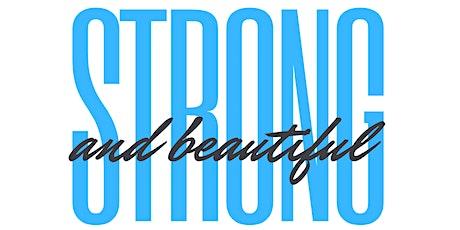 Strong & Beautiful (A Women's Empowerment Event) tickets