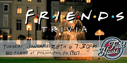 Friends Trivia at Field House Philly