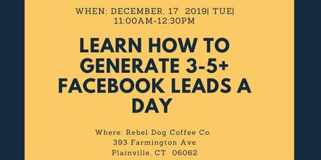 Learn How To Generate 3-5+ Facebook Leads A Day tickets