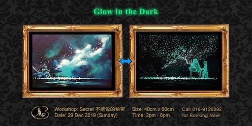 Workshop (Glow in the Dark):  Secret 不能说的秘密 (40cm x 60cm)