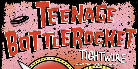 Teenage Bottlerocket w/ Tightwire and The Nerve Scheme tickets