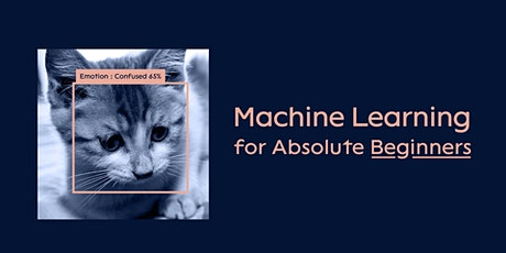 Workshop : Machine Learning for Absolute Beginners tickets