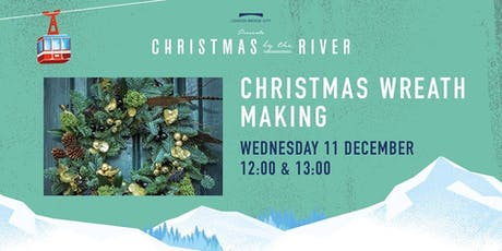 Christmas by the River: Christmas Wreath Making tickets