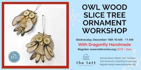 Owl Wood Slice Tree Ornament Workshop  tickets