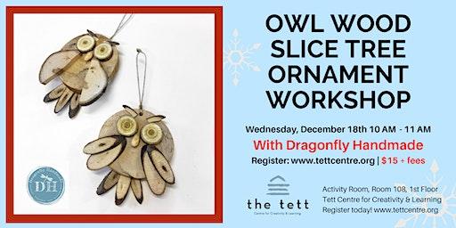 Owl Wood Slice Tree Ornament Workshop
