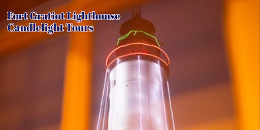 Candlelight Tours of the Fort Gratiot Light Station