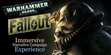Warhammer 40k Fallout Immersive Narrative Campaign Experience tickets