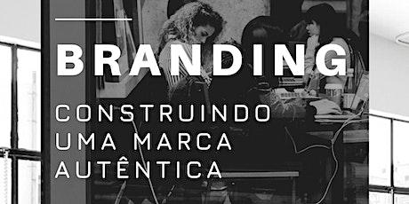 Workshop: Branding - Construindo uma marca autêntica ingressos