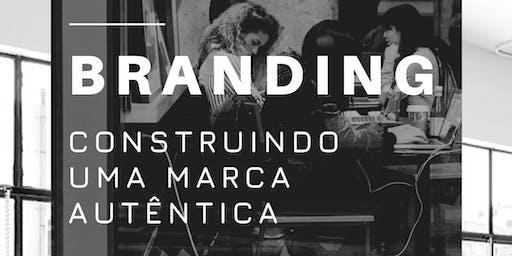 Workshop: Branding - Construindo uma marca autêntica