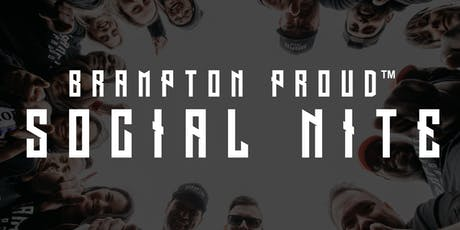Brampton Proud - Social Nite tickets