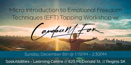 Micro Introduction to Emotional Freedom Techniques (EFT) Tapping Workshop