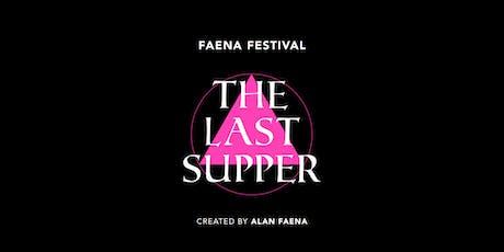 Faena Festival: The Last Supper - Talk Series  tickets