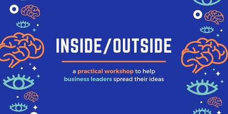 I/O: A Practical Workshop to Help Business Owner Spread Their Ideas tickets