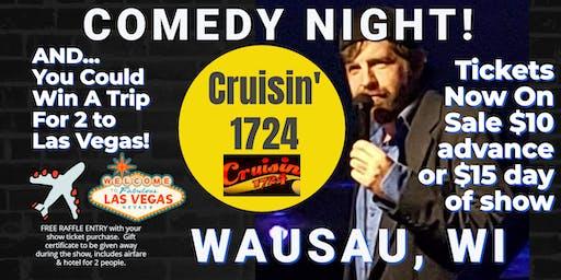 Cruisin 1724 (Wausau, WI) presents COMEDY NIGHT w/ The Mighty JerDog