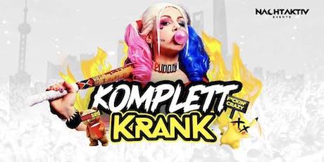 KOMPLETT KRANK! - PRIVATPARTY (16+) Tickets