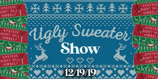 The Ugly Sweater Show!