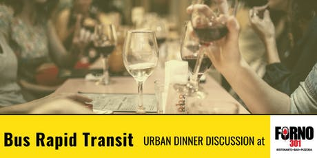 Urban Dinner Discussion: Bus Rapid Transit tickets