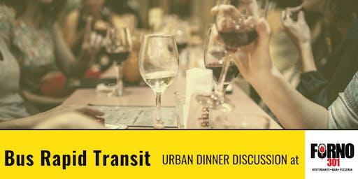 Urban Dinner Discussion: Bus Rapid Transit